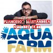 "Aquafarm: ""Happy Show"" il 4 agosto"